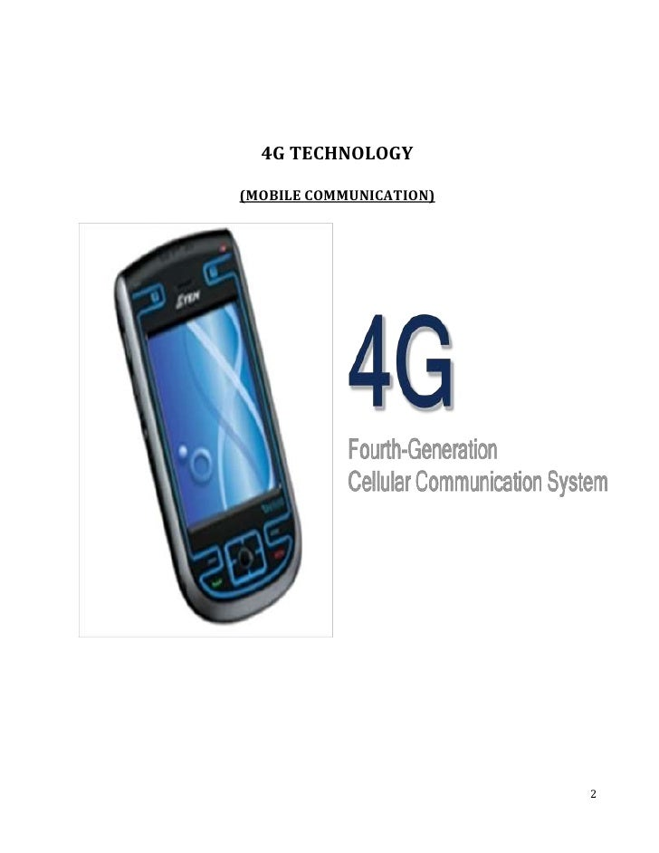the fourth generation 4g mobile communications 4g - fourth generation mobile communications what is 4g 4g is the 4-th generation mobile communications technology standard when implemented, users of 4g mobile devices will have the ability to access to application ranging from basic voice communication.