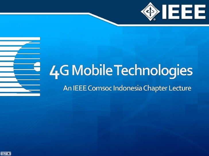 4G Mobile Technologies<br />An IEEE Comsoc Indonesia Chapter Lecture<br />