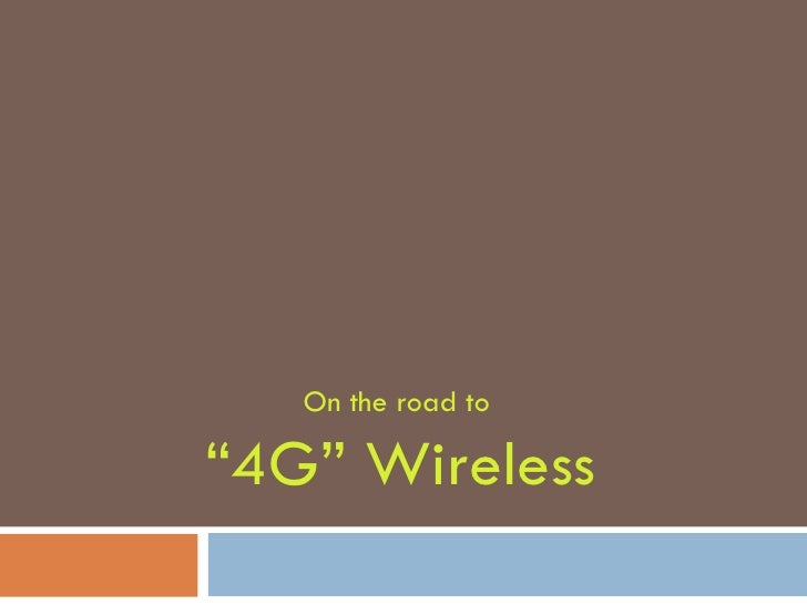 """On the road to  """"4G"""" Wireless"""