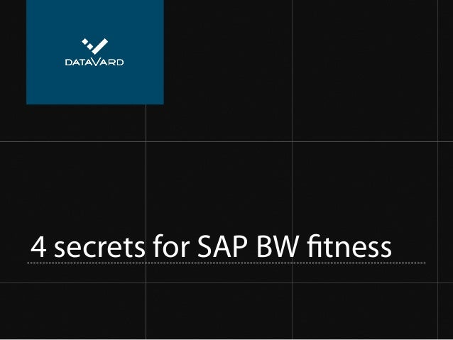 4 secrets for SAP BW fitness