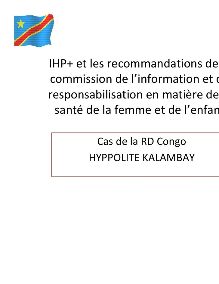 IHP+ et les recommandations de lacommission de l'information et deresponsabilisation en matière de la santé de la femme et...