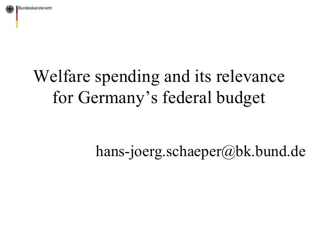 Welfare spending and its relevance for Germany's federal budget - Hans Joerg-Schaeper