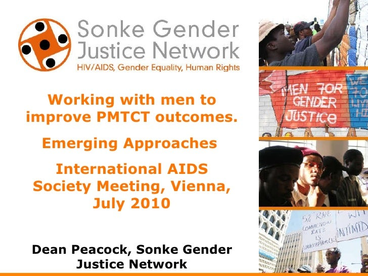 Working with men to improve PMTCT outcomes. Emerging Approaches  International AIDS Society Meeting, Vienna, July 2010 Dea...
