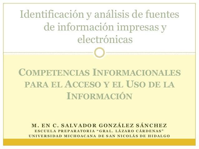 Identificación y análisis de fuentes de información impresas y electrónicas COMPETENCIAS INFORMACIONALES PARA EL ACCESO Y ...
