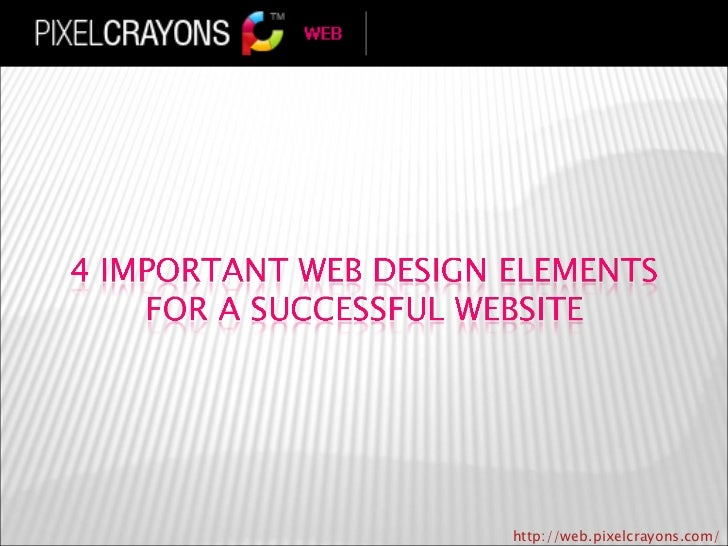 4 important web design elements for a successful web design (pixelcrayons)
