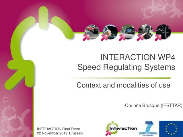 INTERACTION WP4                      Speed Regulating Systems                      Context and modalities of use          ...