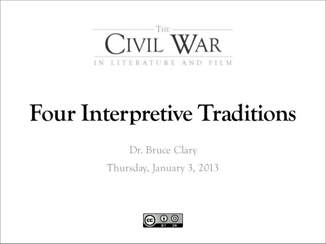 Four Interpretive Traditions            Dr. Bruce Clary        Thursday, January 3, 2013