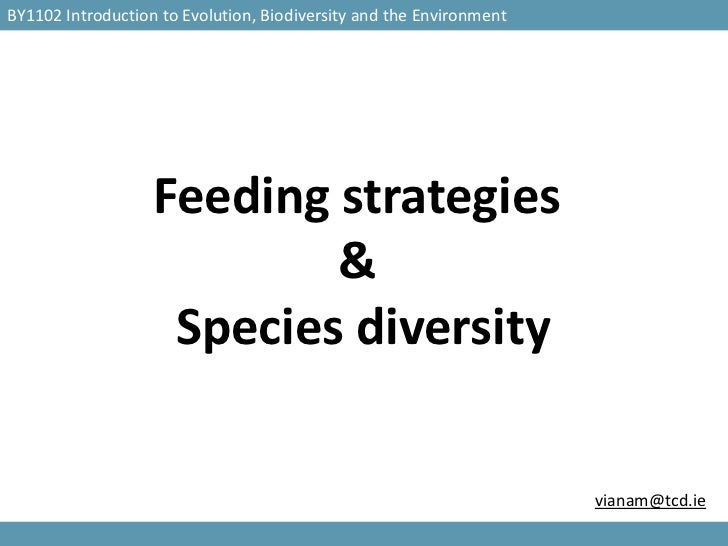 BY1102 Introduction to Evolution, Biodiversity and the Environment                   Feeding strategies                   ...