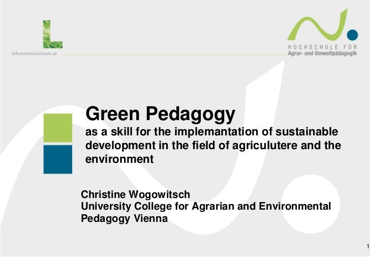 Green Pedagogyas a skill for the implemantation of sustainabledevelopment in the field of agriculutere and theenvironmentC...