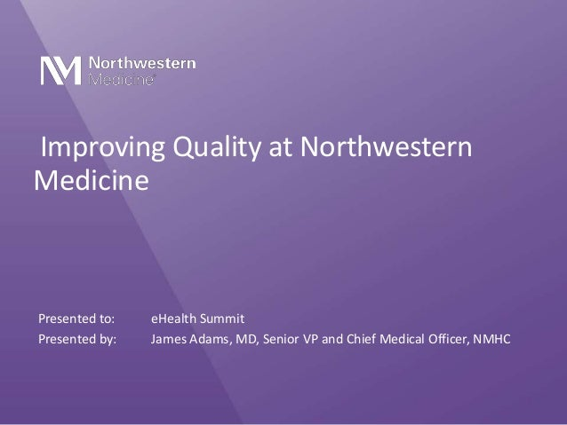 James Adams - Improving Quality at Northwestern - e-health 6.6.14