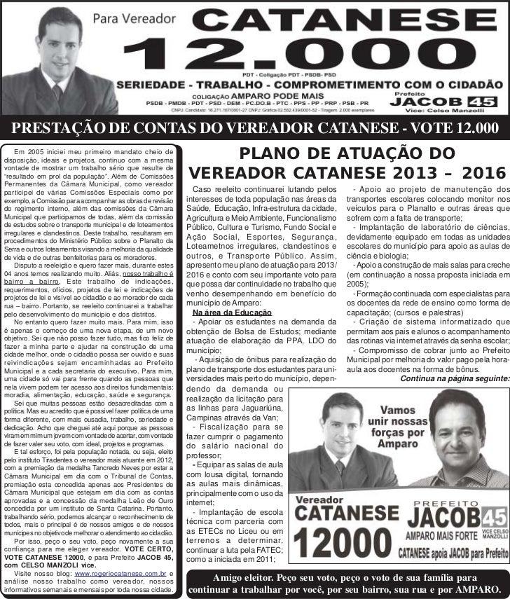 PRESTAÇÃO DE CONTAS DO VEREADOR CATANESE - VOTE 12.000    Em 2005 iniciei meu primeiro mandato cheio dedisposição, ideais ...