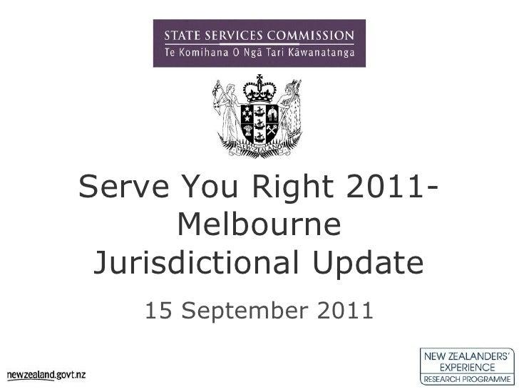 Serve You Right 2011-MelbourneJurisdictional Update<br />15 September 2011<br />