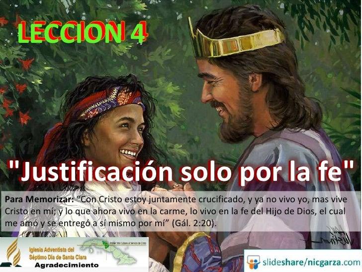 """LECCION 4<br />LECCION 4 <br />""""Justificación solo por la fe""""<br />""""Justificación solo por la fe""""<br />Para Memorizar: """"Co..."""