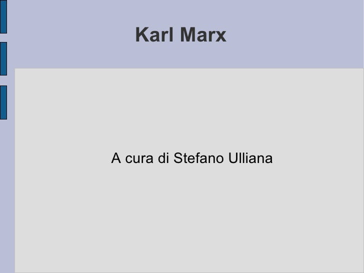 Karl Marx A cura di Stefano Ulliana