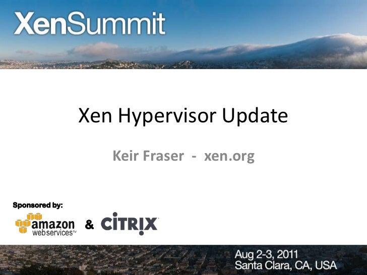 Xen Hypervisor Update 2011
