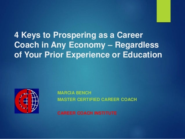 4 Keys to Prospering as a Career Coach in Any Economy