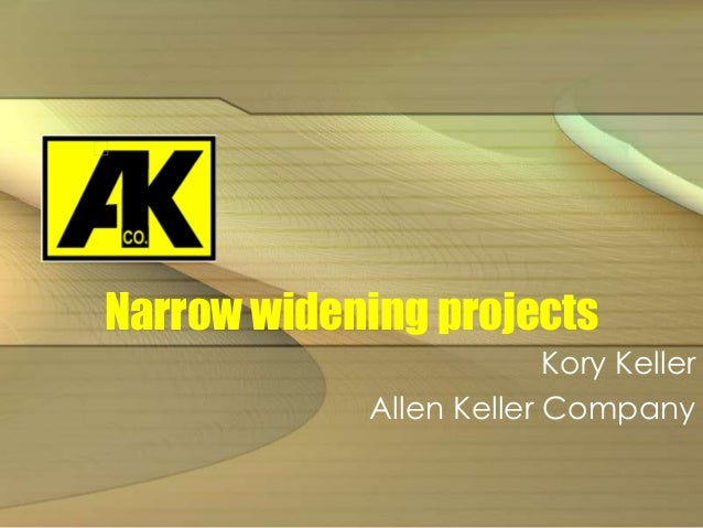 Narrow widening projects Kory Keller Allen Keller Company