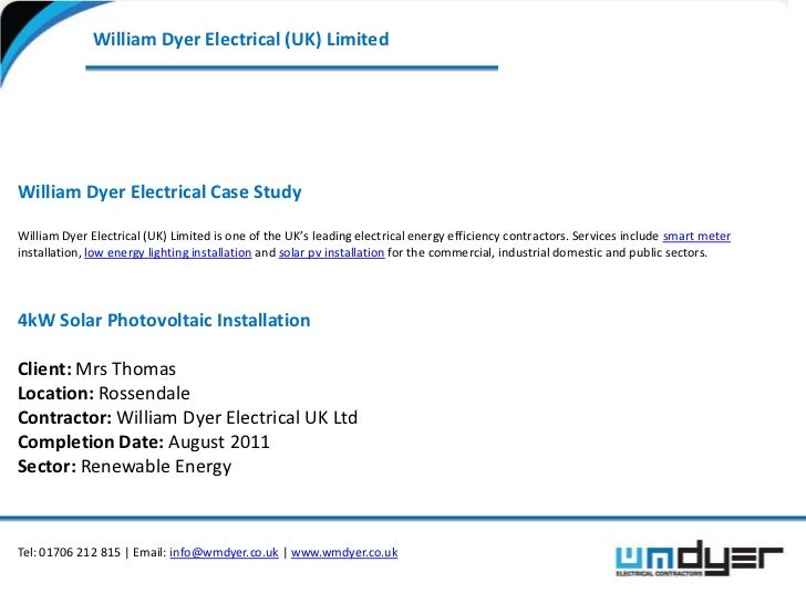 William Dyer Electrical (UK) LimitedWilliam Dyer Electrical Case StudyWilliam Dyer Electrical (UK) Limited is one of the U...
