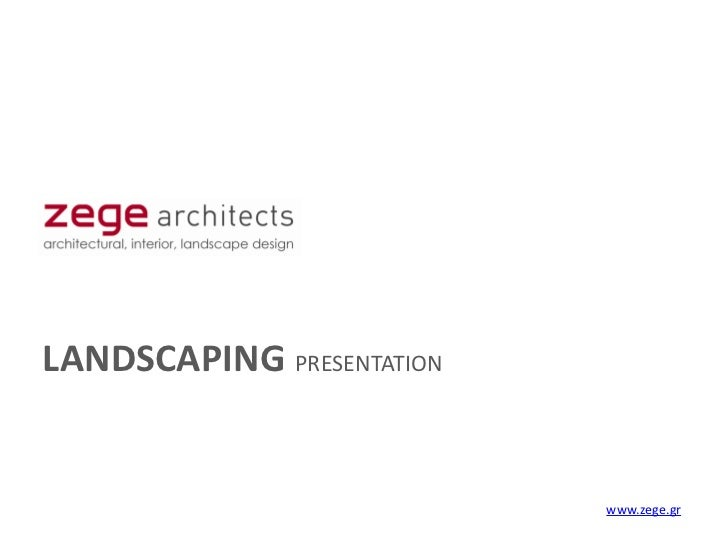 4 landscape presentation zege architects