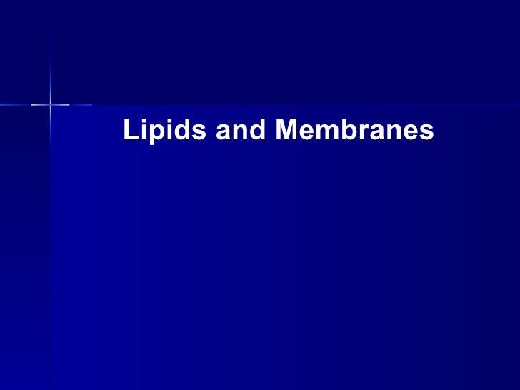 Lipids and Membranes