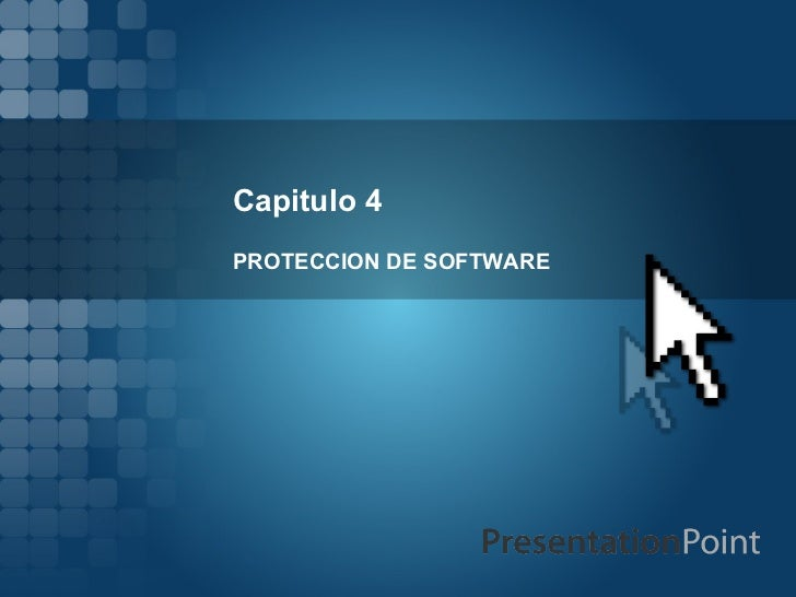 Capitulo 4 PROTECCION DE SOFTWARE