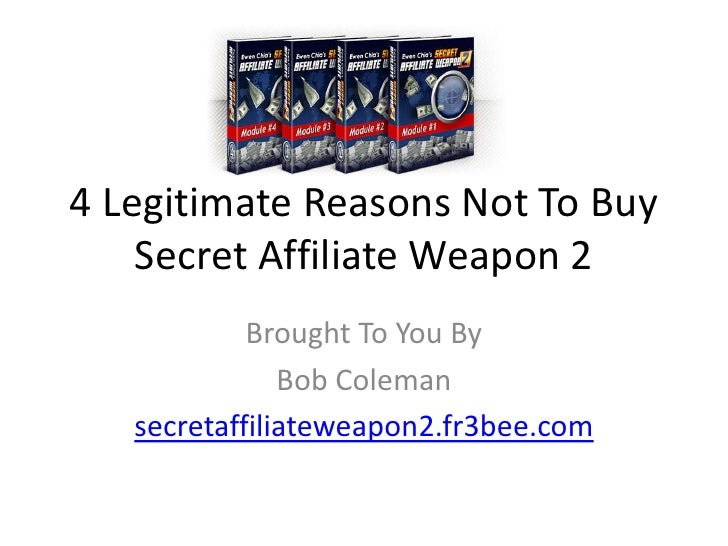 4 Reasons Not To Buy Secret Affiliate Weapon 2