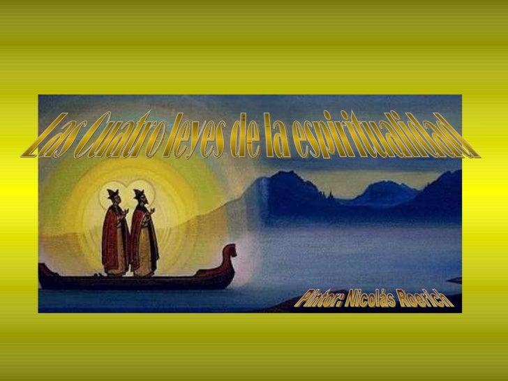 Las Cuatro leyes de la espiritualidad Pintor: Nicolás Roerich