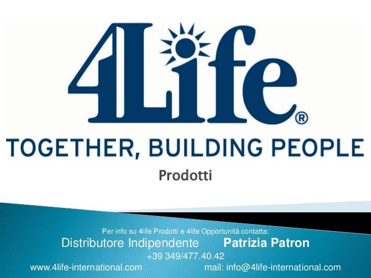 Prodotti                 Per info su 4life Prodotti e 4life Opportunità contatta:       Distributore Indipendente         ...