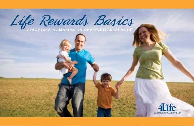 Life Rewards Basics Ap rove cha al máximo la Oportunidad de 4 L i f e ®