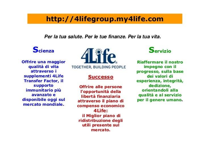 http://4lifegroup.my4life.com            Per la tua salute. Per le tue finanze. Per la tua vita.       Scienza            ...