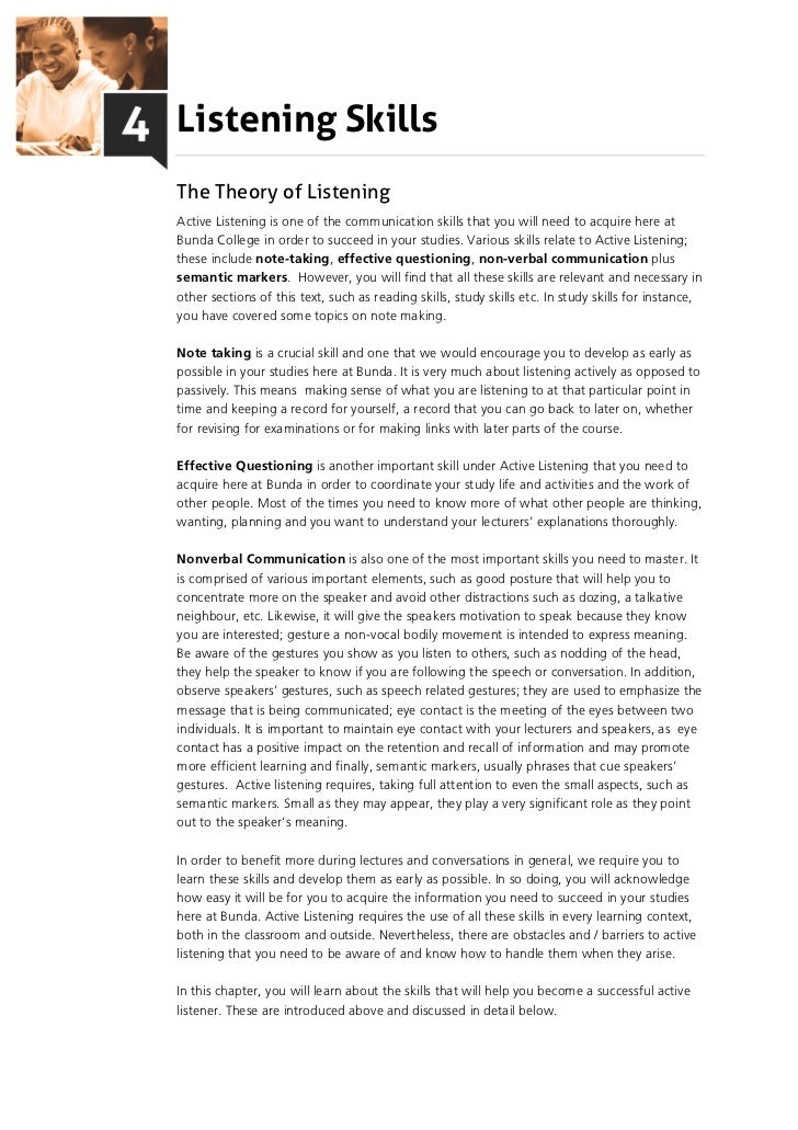 Listening SkillsThe Theory of ListeningActive Listening is one of the communication skills that you will need to acquire h...