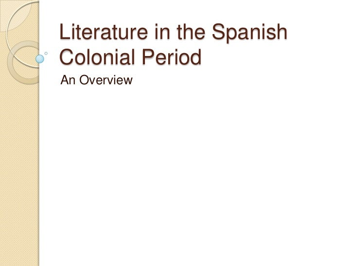 4 literature in the spanish colonial period