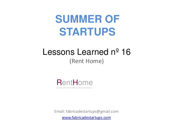 SUMMER OF    STARTUPSLessons Learned nº 16                (Rent Home)   RentHome   Unique and Personalized Accommodation  ...