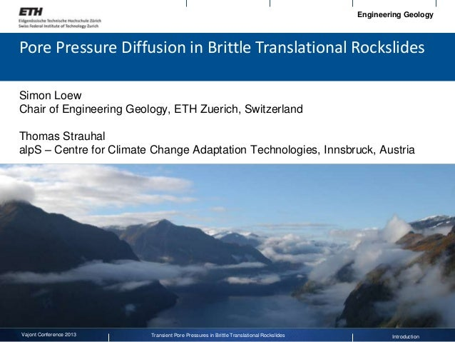 Engineering Geology  Pore Pressure Diffusion in Brittle Translational Rockslides Simon Loew Chair of Engineering Geology, ...