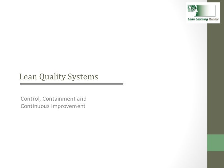 Lean Quality Systems Control, Containment and  Continuous Improvement