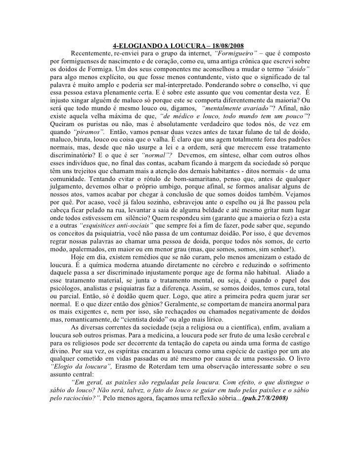 """4-ELOGIANDO A LOUCURA – 18/08/2008         Recentemente, re-enviei para o grupo da internet, """"Formigueiro"""" – que é compost..."""