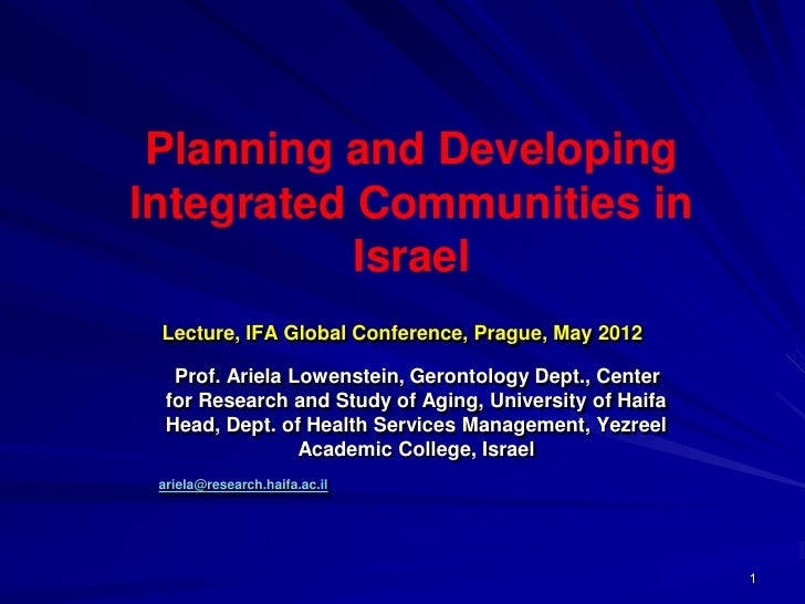 Planning and DevelopingIntegrated Communities in           Israel Lecture, IFA Global Conference, Prague, May 2012   Prof....