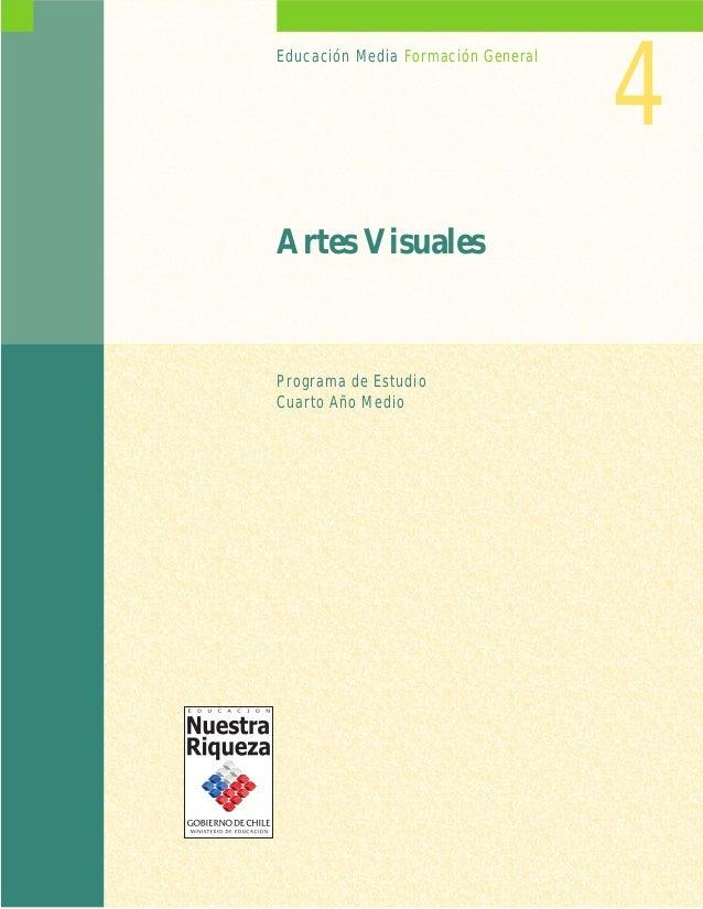 4Educación Media Formación GeneralArtes VisualesPrograma de EstudioCuarto Año Medio