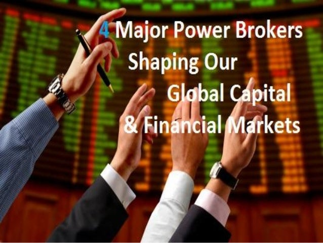 4 major power brokers shaping our global capital & financial markets
