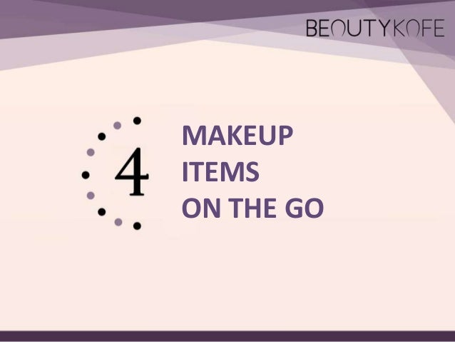 MAKEUP ITEMS ON THE GO