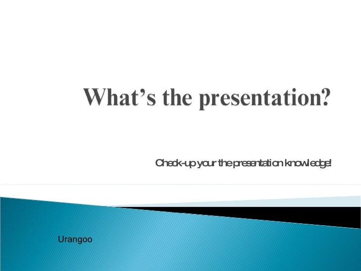 4 Making The Presentation Urangoo