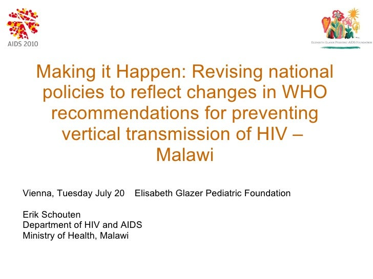 Making it Happen: Revising national policies to reflect changes in WHO recommendations for preventing vertical transmissio...