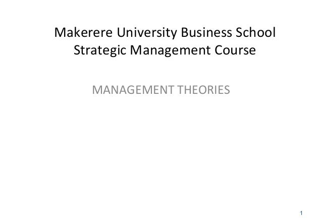 Makerere University Business School Strategic Management Course MANAGEMENT THEORIES 1
