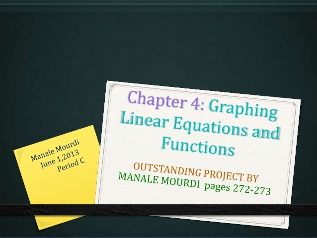 Section 4.2: Graphing Linear Functions page 272 #8 0 This will show you how to graph a linear equations given an equation ...