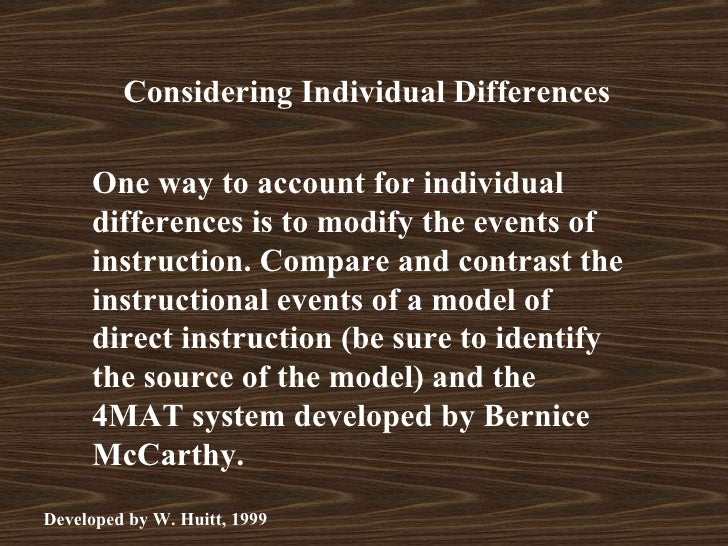 Considering Individual Differences     One way to account for individual     differences is to modify the events of     in...