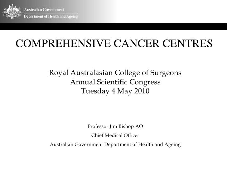 COMPREHENSIVE CANCER CENTRES      Royal Australasian College of Surgeons           Annual Scientific Congress             ...
