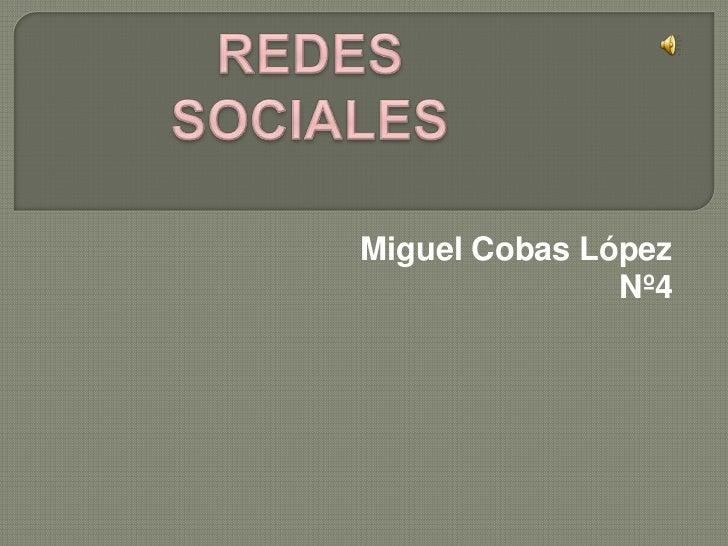 Miguel Cobas López               Nº4