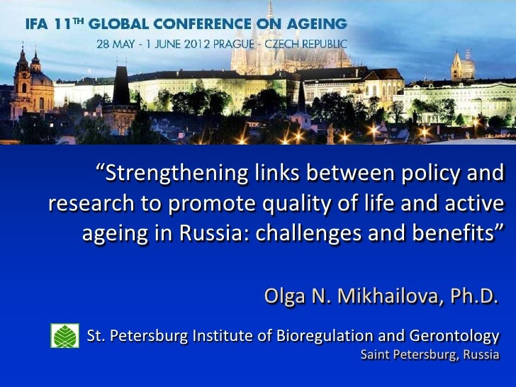 """Strengthening links between policy andresearch to promote quality of life and active   ageing in Russia: challenges and b..."