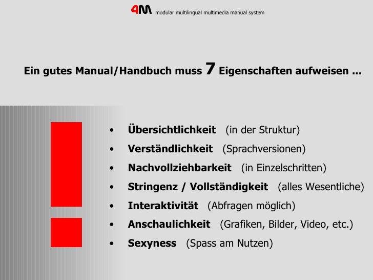 Ein gutes Manual/Handbuch muss  7  Eigenschaften aufweisen ...   <ul><ul><li>Übersichtlichkeit   (in der Struktur) </li></...