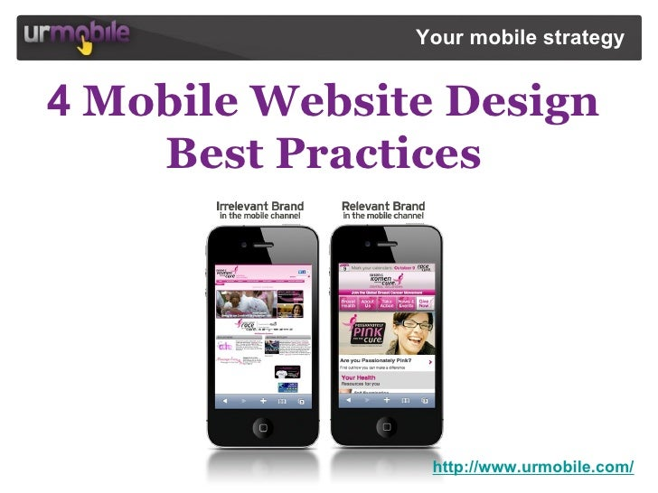 http://www.urmobile.com/ Your mobile strategy  4   Mobile Website Design  Best Practices